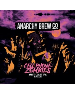 Anarchy Brew - Cellphone Zombies 44 Cl.